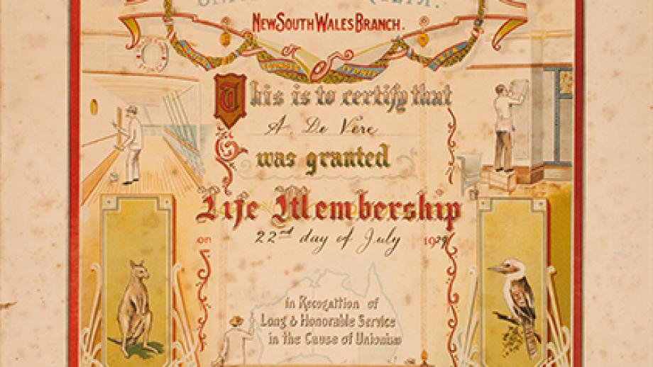 A - Life membership certificate issued to Mr A de Vere, Operative Painters' and Decorators' Union of Australia, New South Wales Branch, 22 July 1929.
